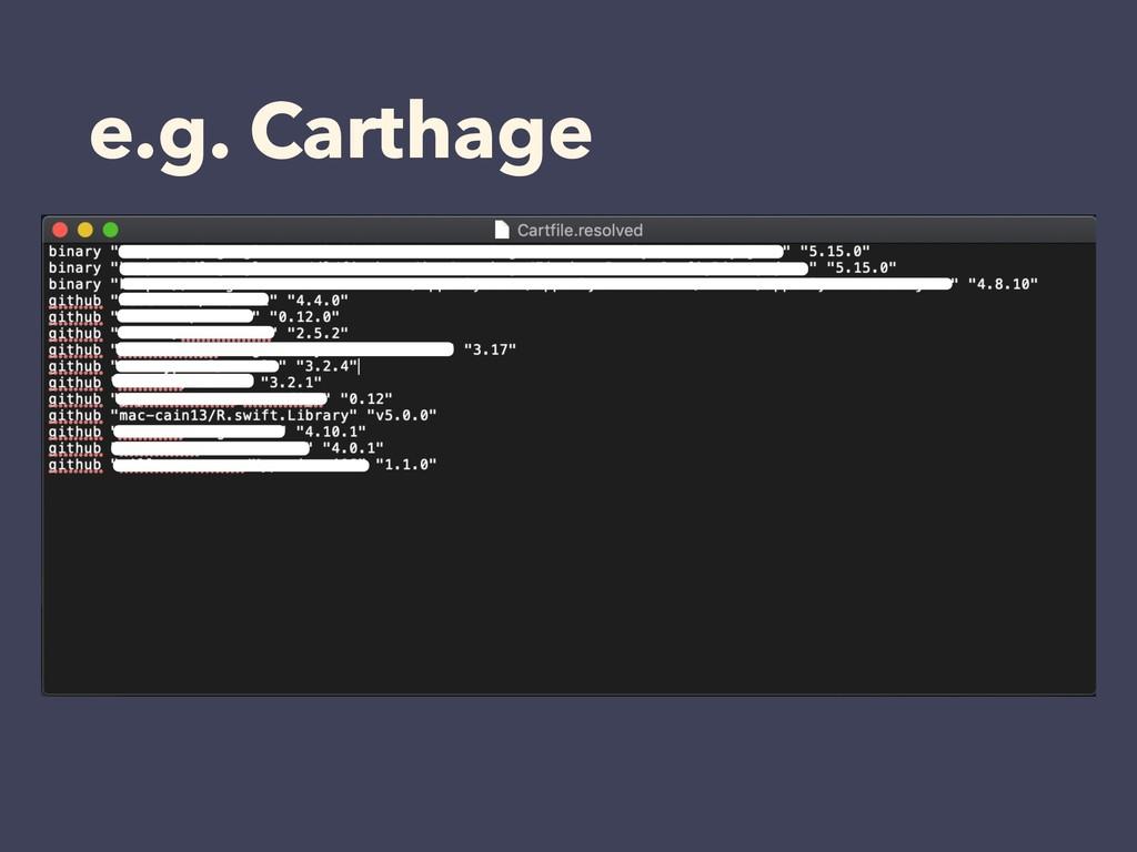 e.g. Carthage