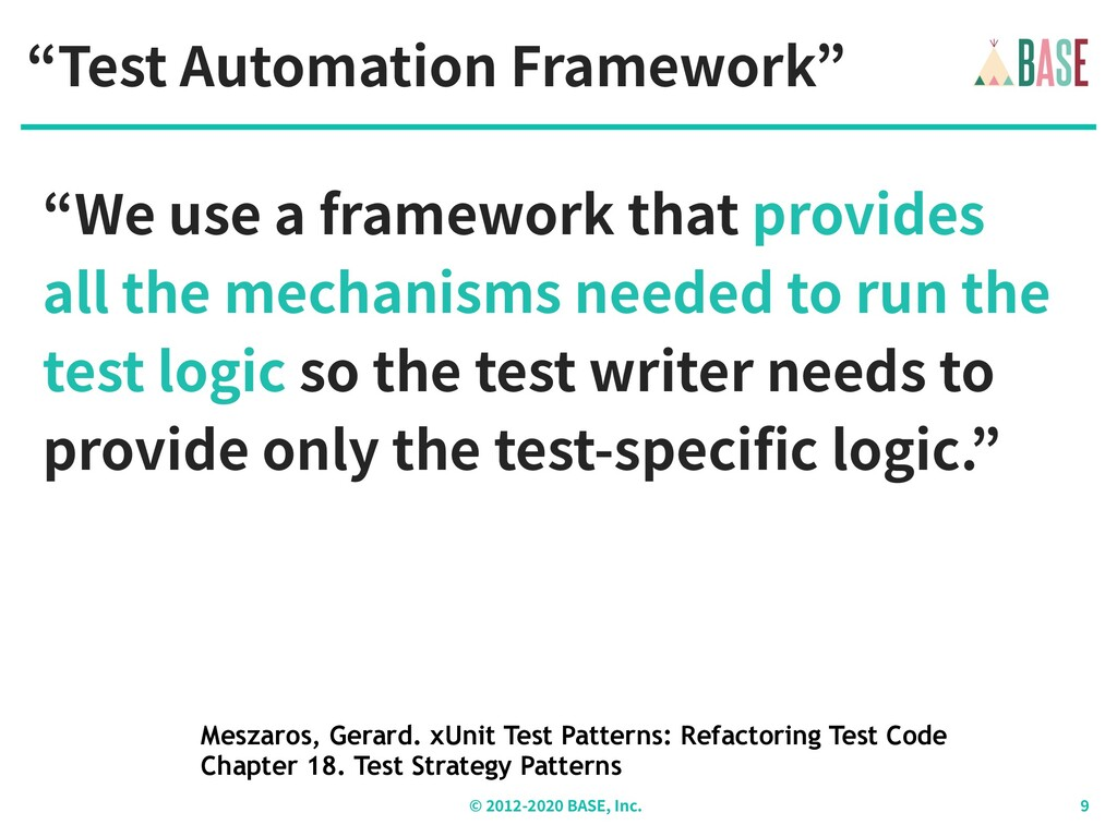 """© - BASE, Inc. """"Test Automation Framework"""" """"We ..."""