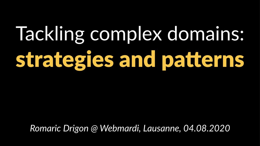 Tackling complex domains: strategies and pa,ern...