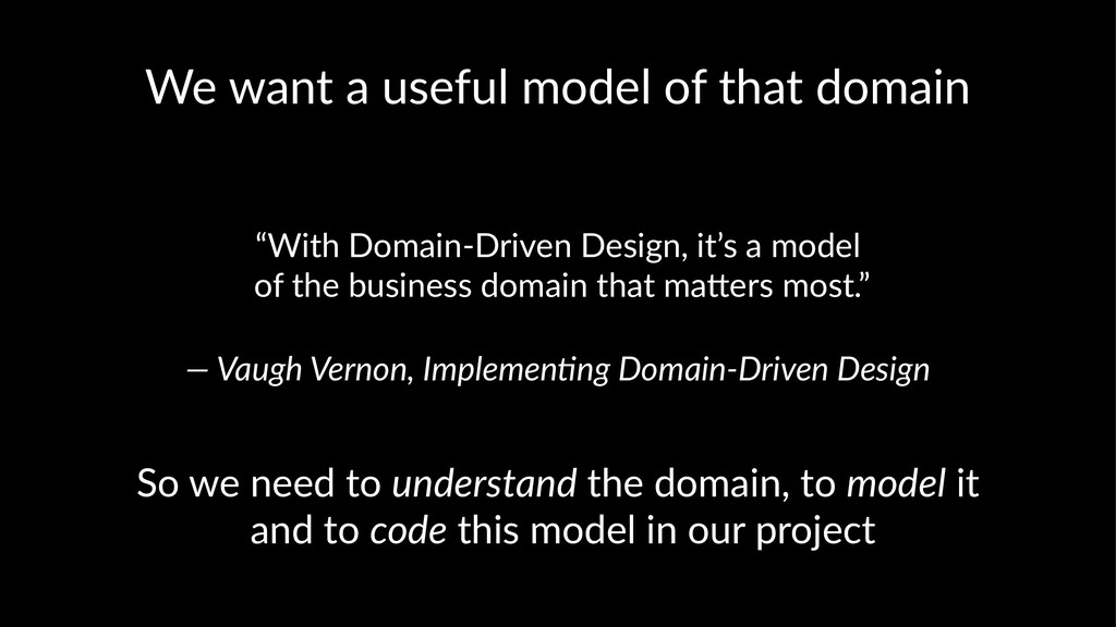 "We want a useful model of that domain ""With Dom..."