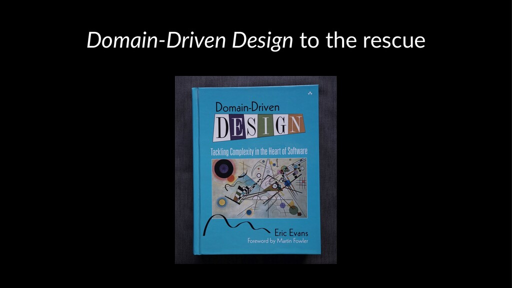 Domain-Driven Design to the rescue