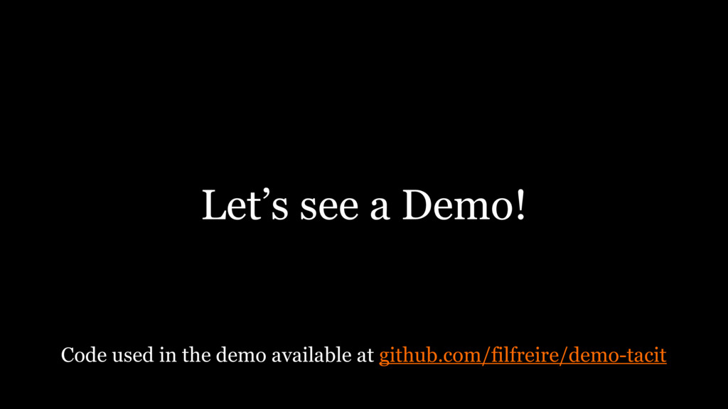 Let's see a Demo! Code used in the demo availab...