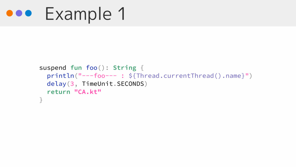 "Example 1 suspend fun foo(): String { println(""..."