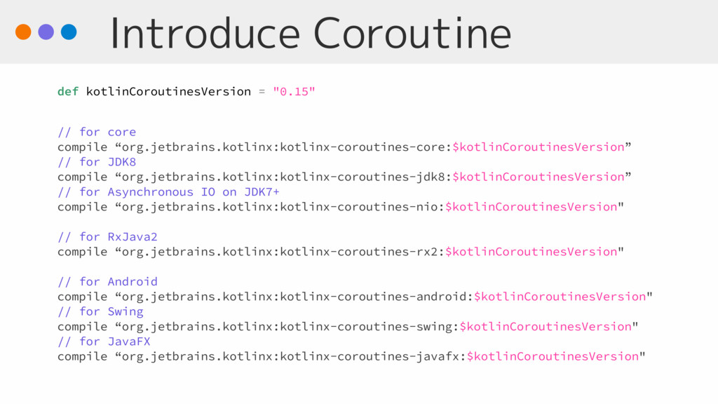 Introduce Coroutine def kotlinCoroutinesVersion...