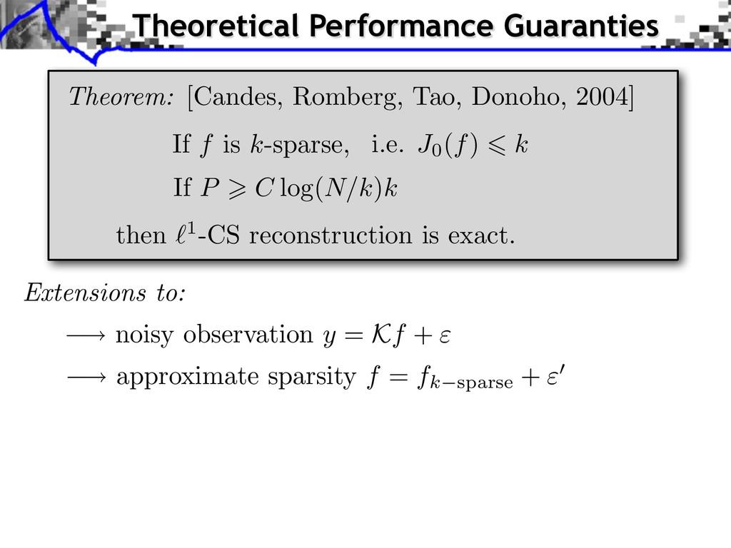 Theorem: [Candes, Romberg, Tao, Donoho, 2004] I...