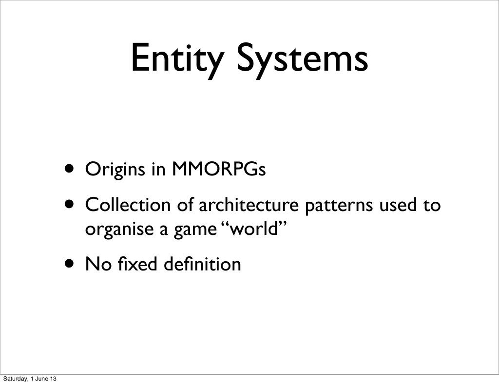 Entity Systems • Origins in MMORPGs • Collectio...