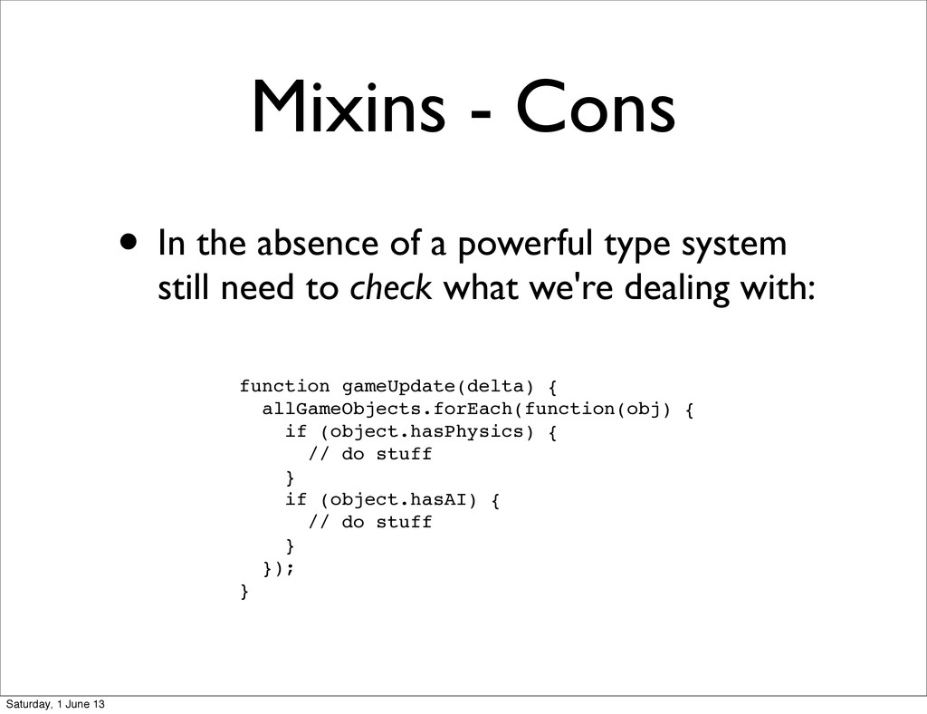 Mixins - Cons • In the absence of a powerful ty...