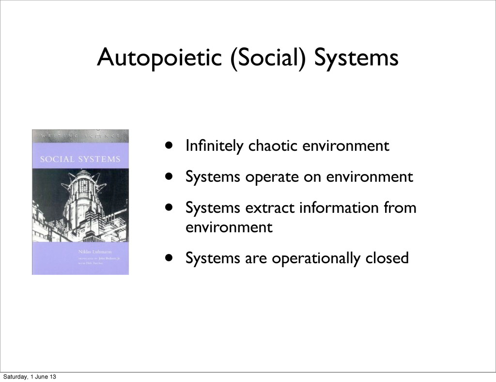 Autopoietic (Social) Systems • Infinitely chaoti...