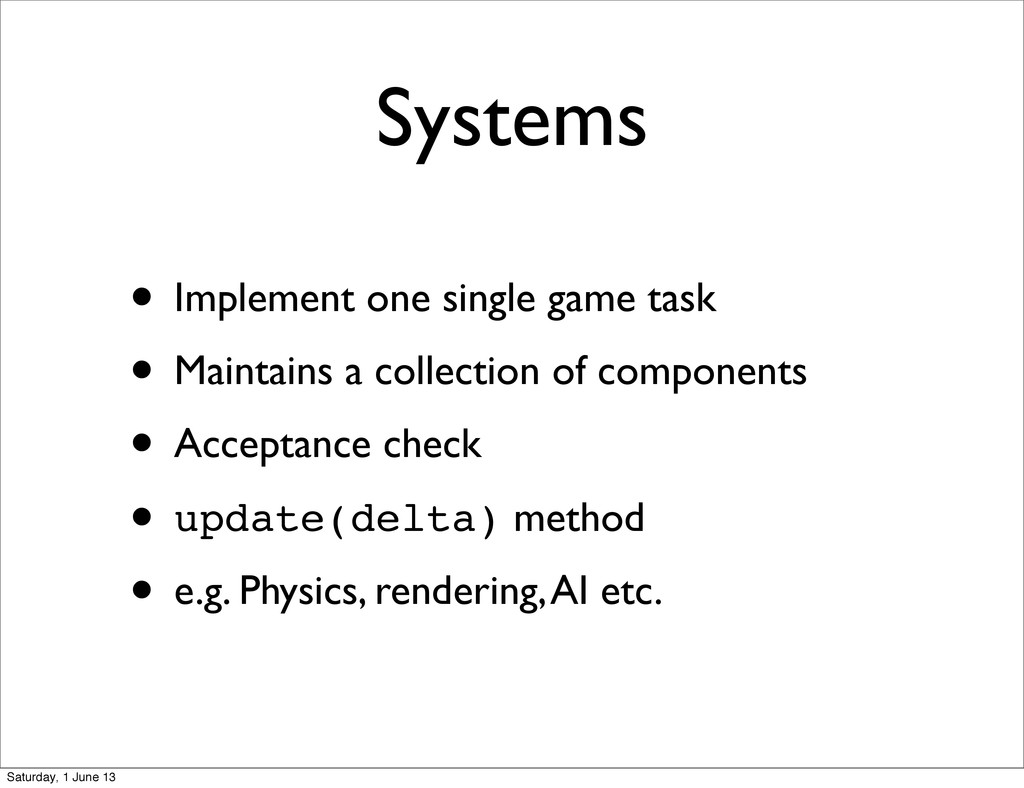 Systems • Implement one single game task • Main...