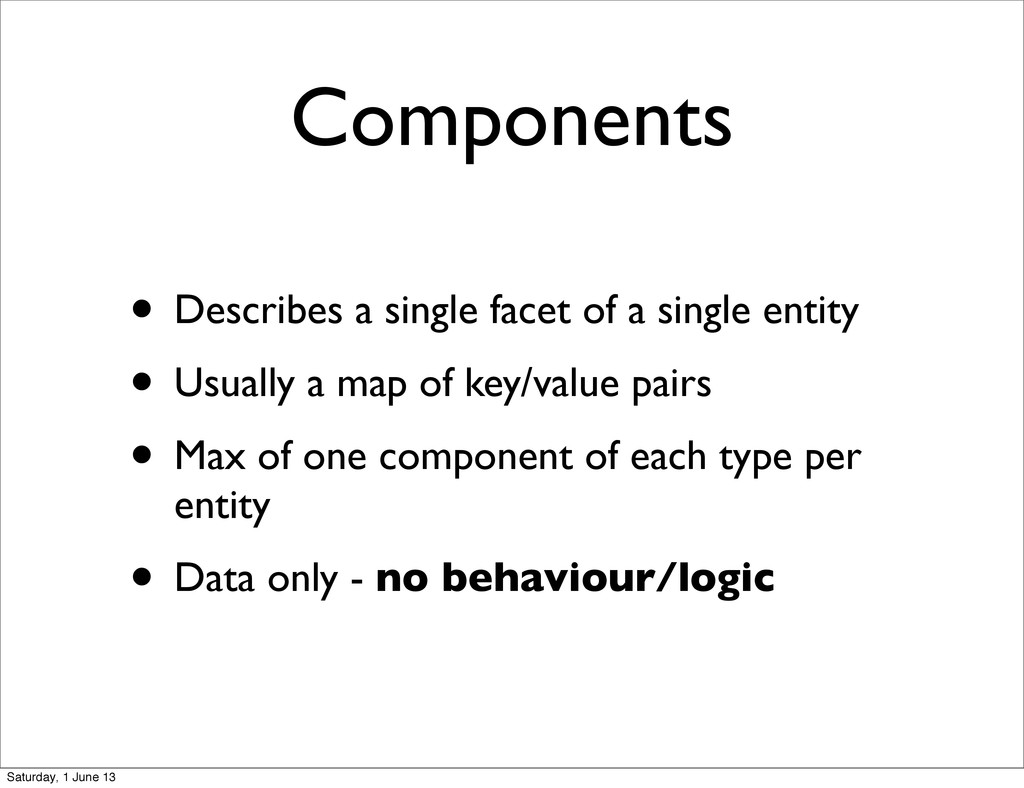 Components • Describes a single facet of a sing...
