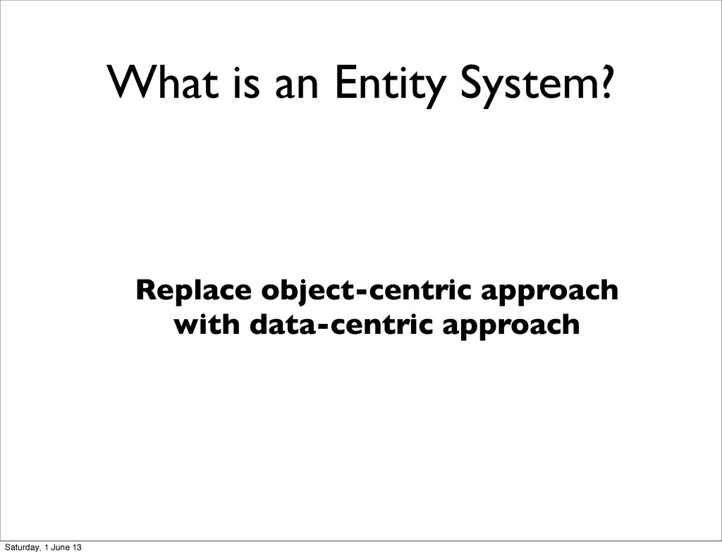 What is an Entity System? Replace object-centri...