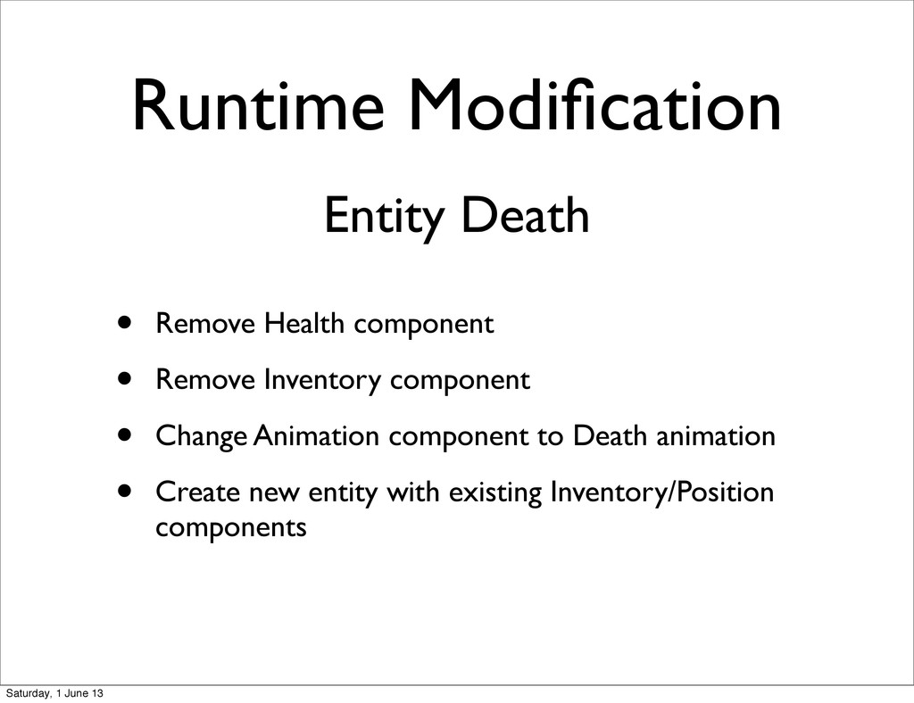 Runtime Modification • Remove Health component •...