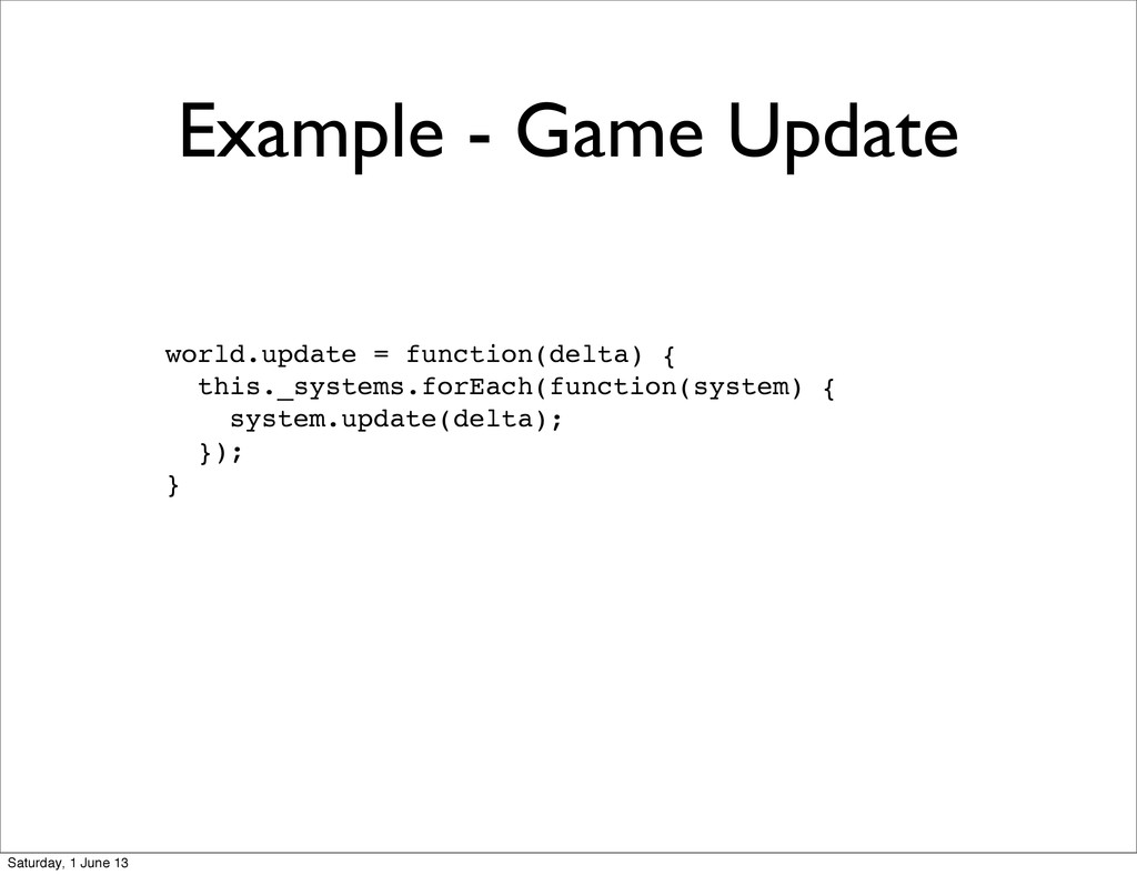 Example - Game Update world.update = function(d...