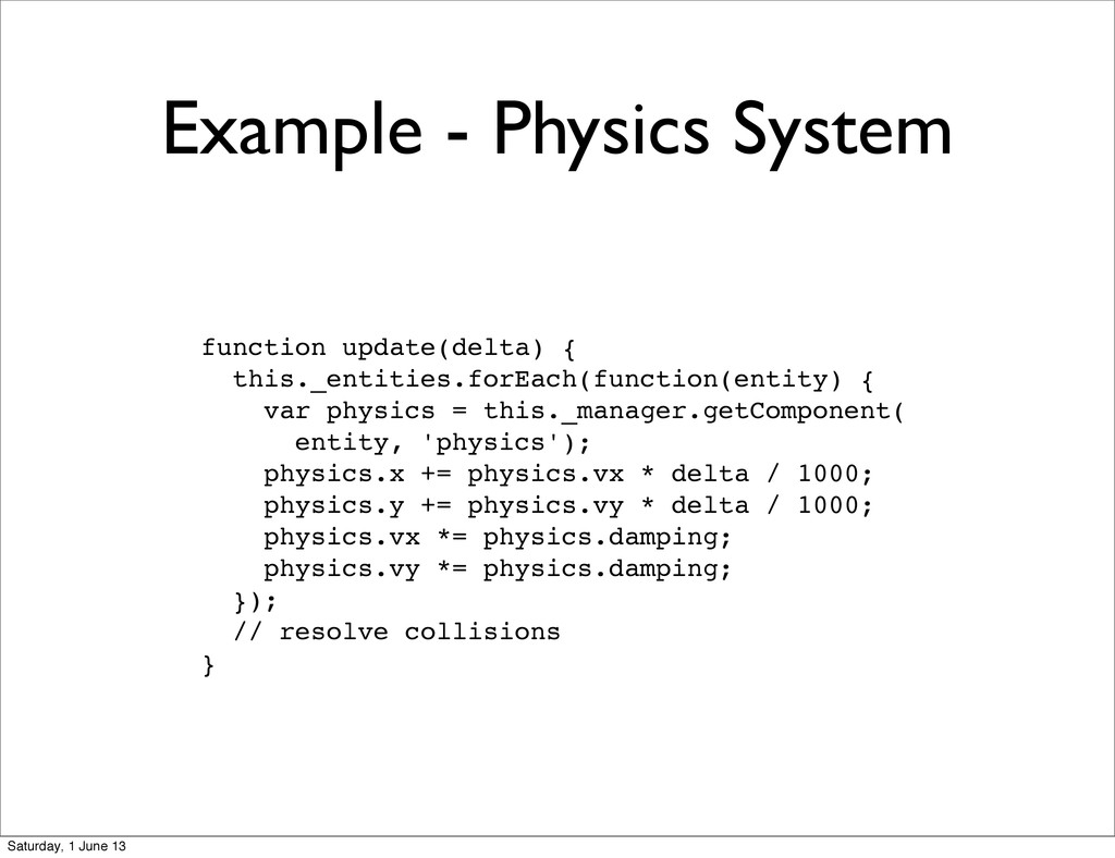 Example - Physics System function update(delta)...