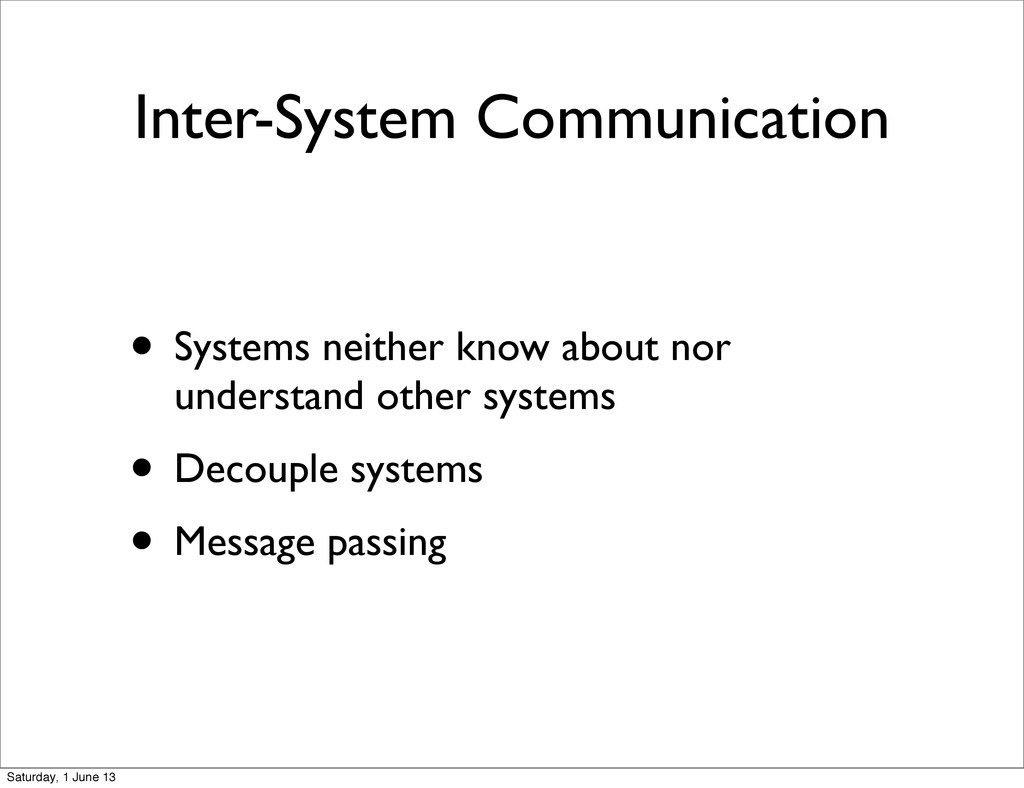 Inter-System Communication • Systems neither kn...