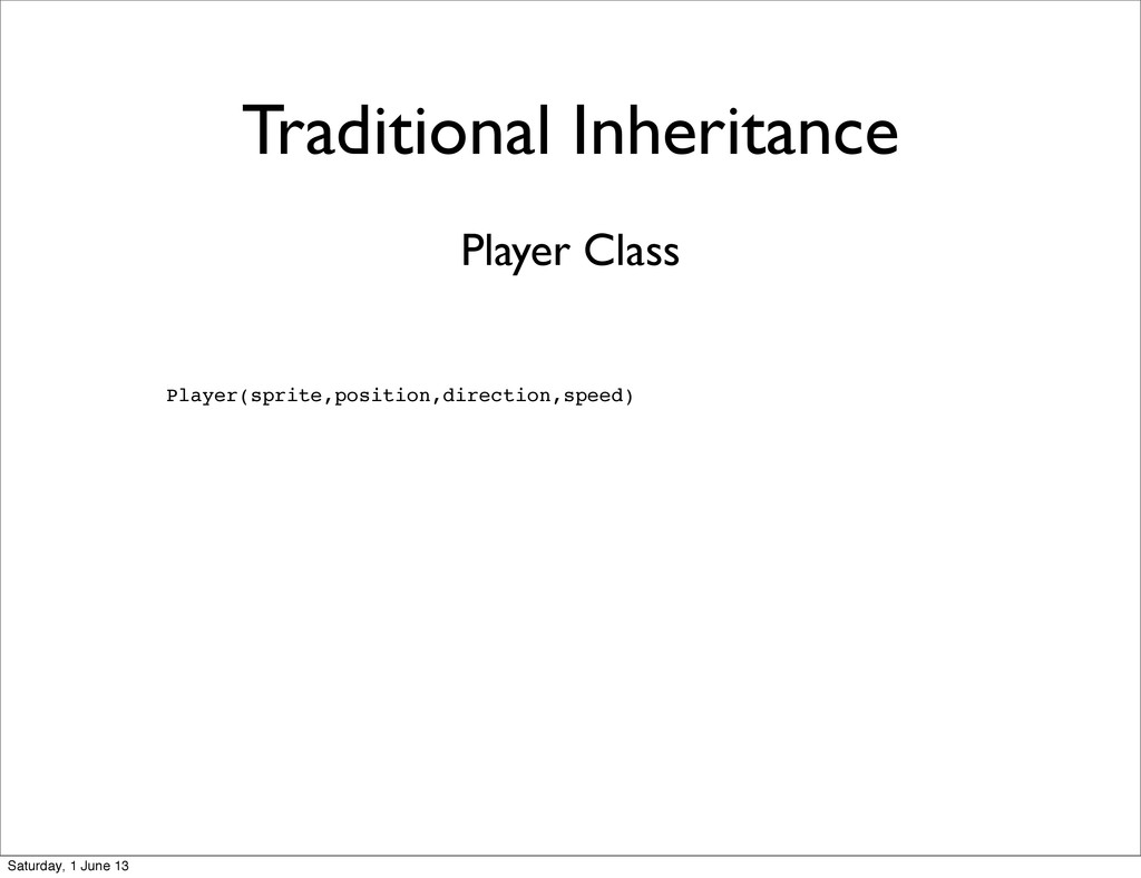 Traditional Inheritance Player(sprite,position,...