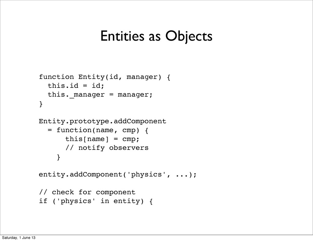 Entities as Objects function Entity(id, manager...