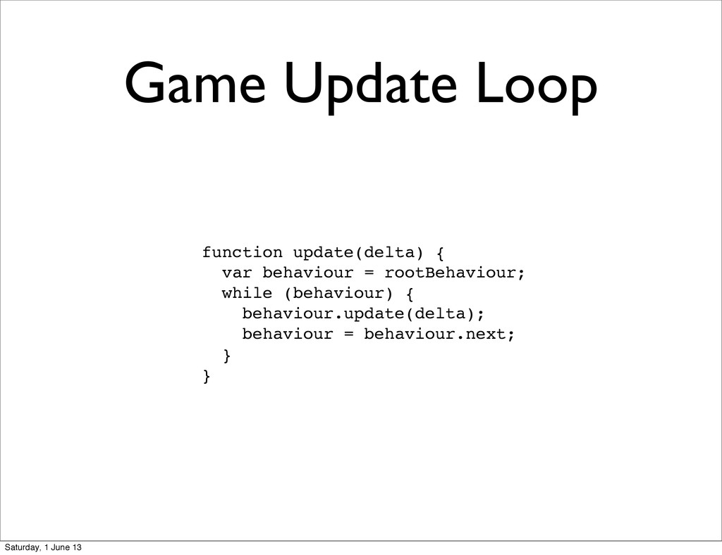 Game Update Loop function update(delta) { var b...