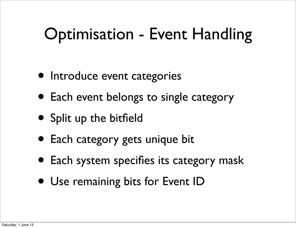 Optimisation - Event Handling • Introduce event...