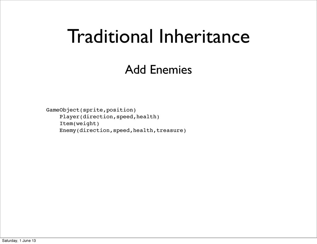 Traditional Inheritance GameObject(sprite,posit...