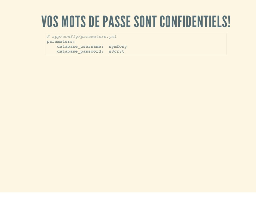 VOS MOTS DE PASSE SONT CONFIDENTIELS! # a p p /...