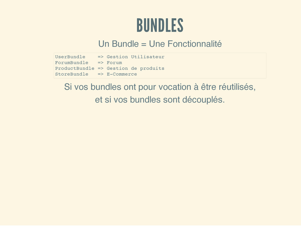 BUNDLES Un Bundle = Une Fonctionnalité Si vos b...