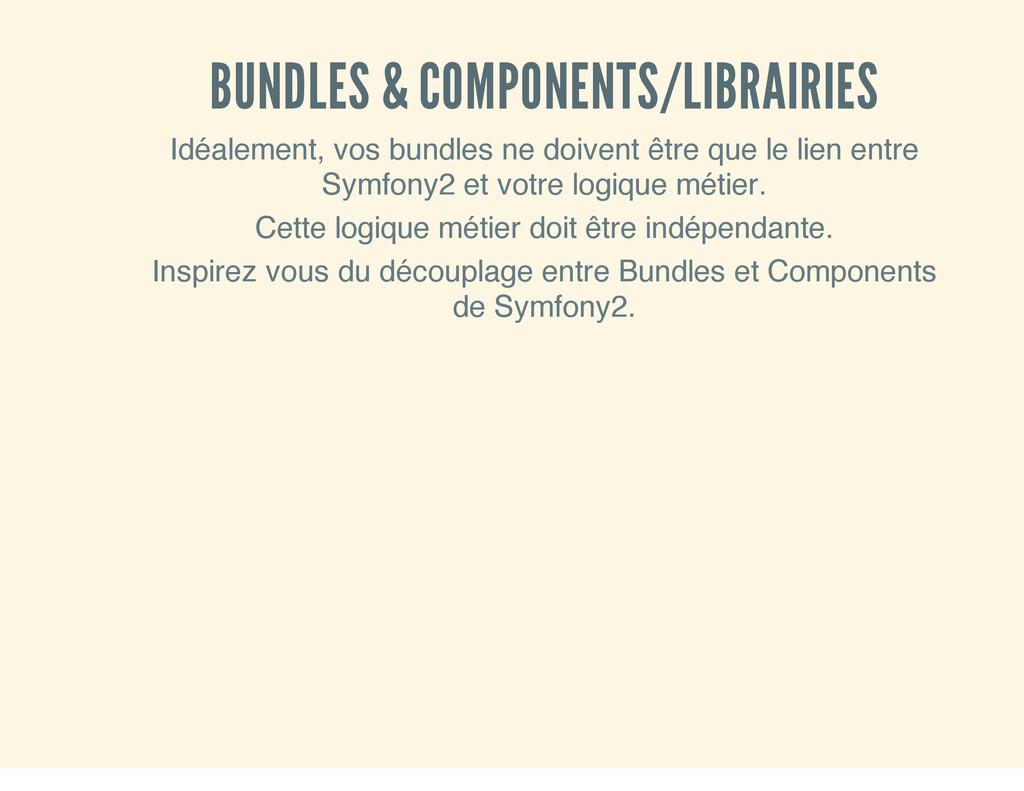 BUNDLES & COMPONENTS/LIBRAIRIES Idéalement, vos...