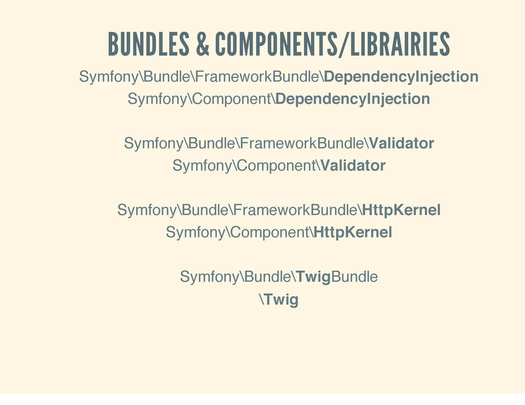 BUNDLES & COMPONENTS/LIBRAIRIES Symfony\Bundle\...