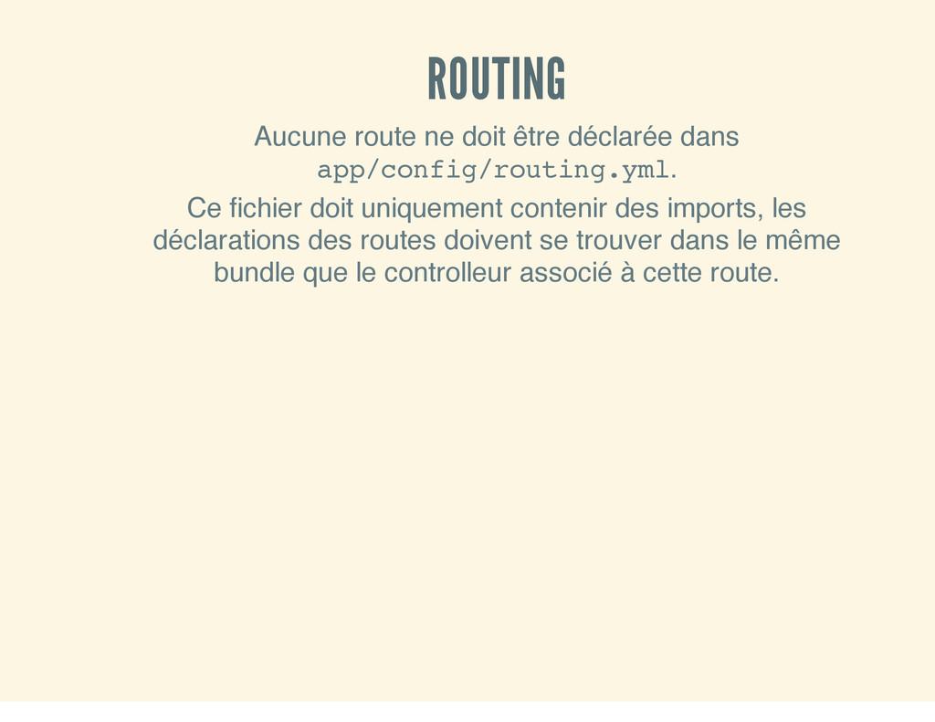 ROUTING Aucune route ne doit être déclarée dans...