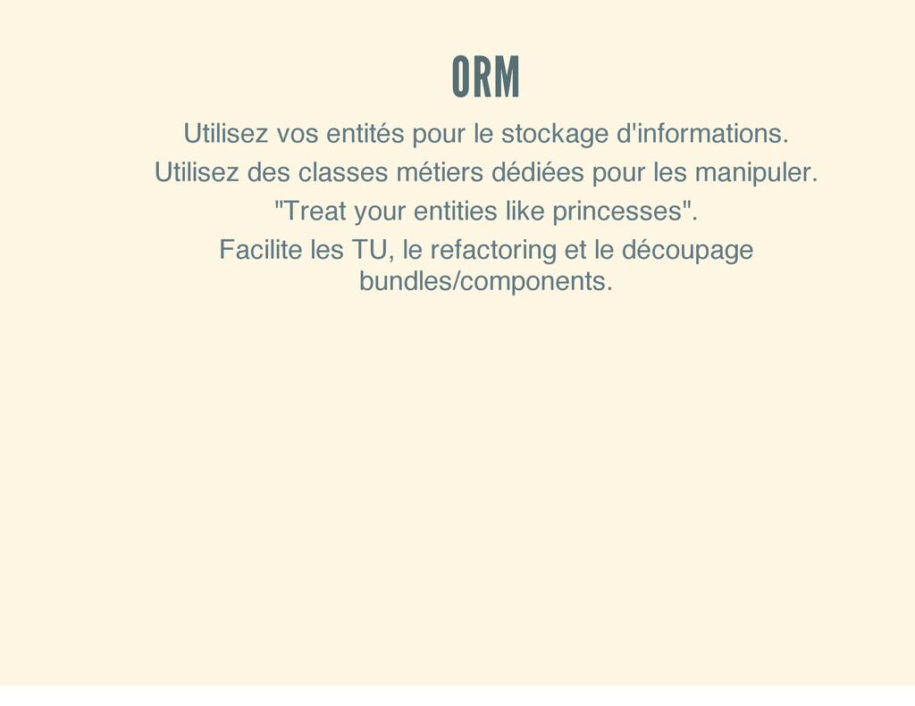 ORM Utilisez vos entités pour le stockage d'inf...