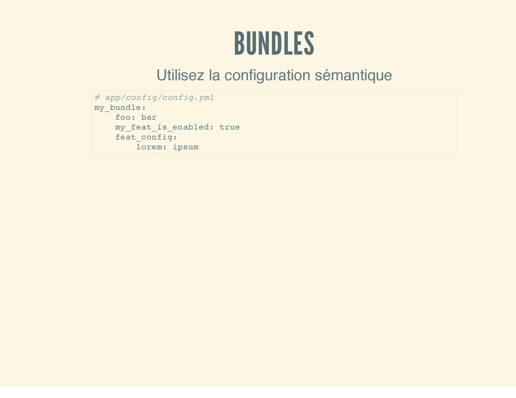 BUNDLES Utilisez la configuration sémantique # ...