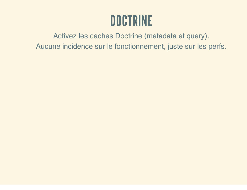 DOCTRINE Activez les caches Doctrine (metadata ...