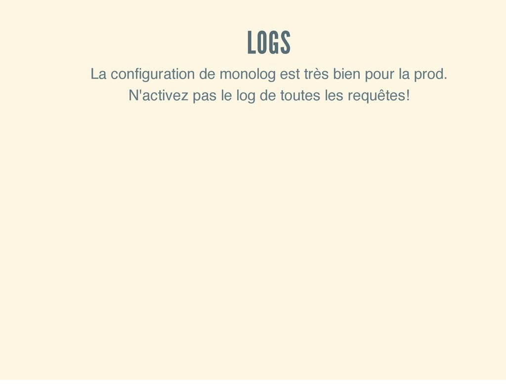 LOGS La configuration de monolog est très bien ...
