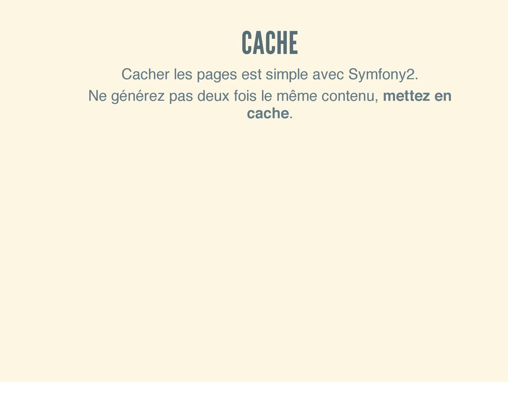 CACHE Cacher les pages est simple avec Symfony2...
