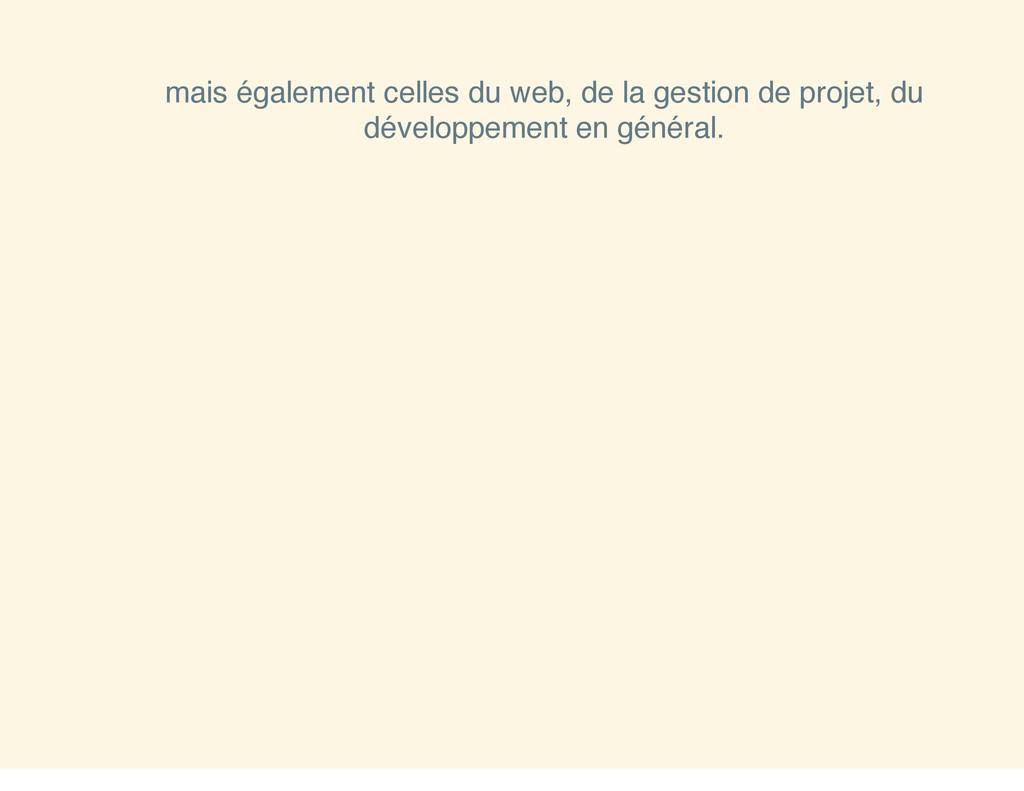 mais également celles du web, de la gestion de ...