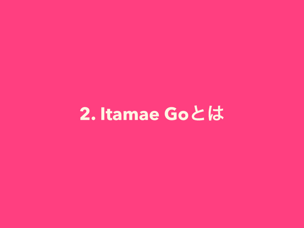 2. Itamae Goͱ