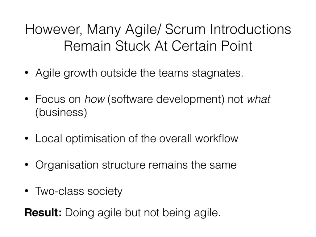 However, Many Agile/ Scrum Introductions Remain...