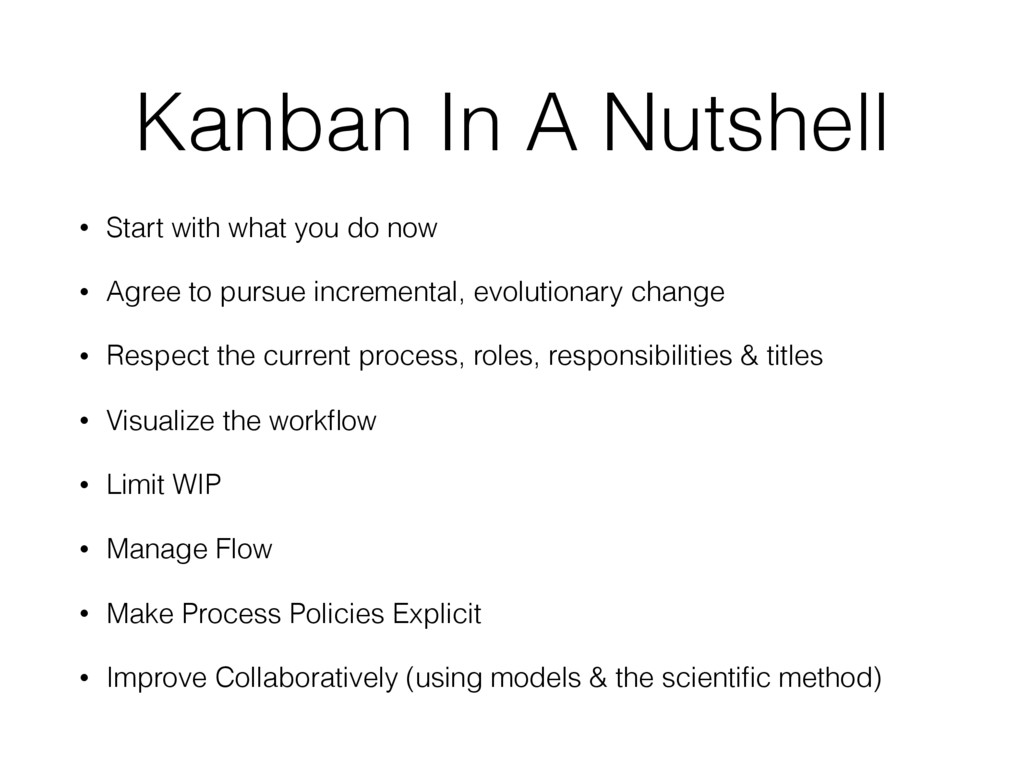 Kanban In A Nutshell • Start with what you do n...