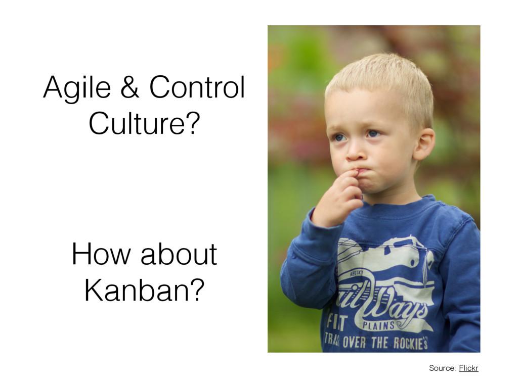 Agile & Control Culture? How about Kanban? Sour...