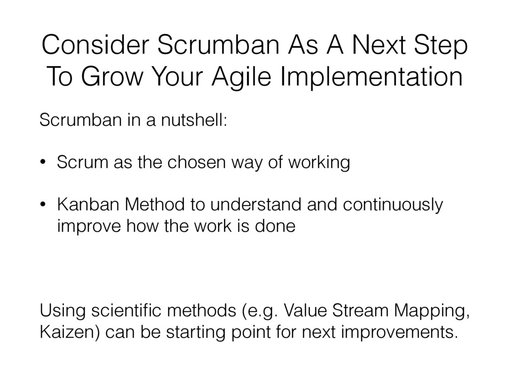 Consider Scrumban As A Next Step To Grow Your A...