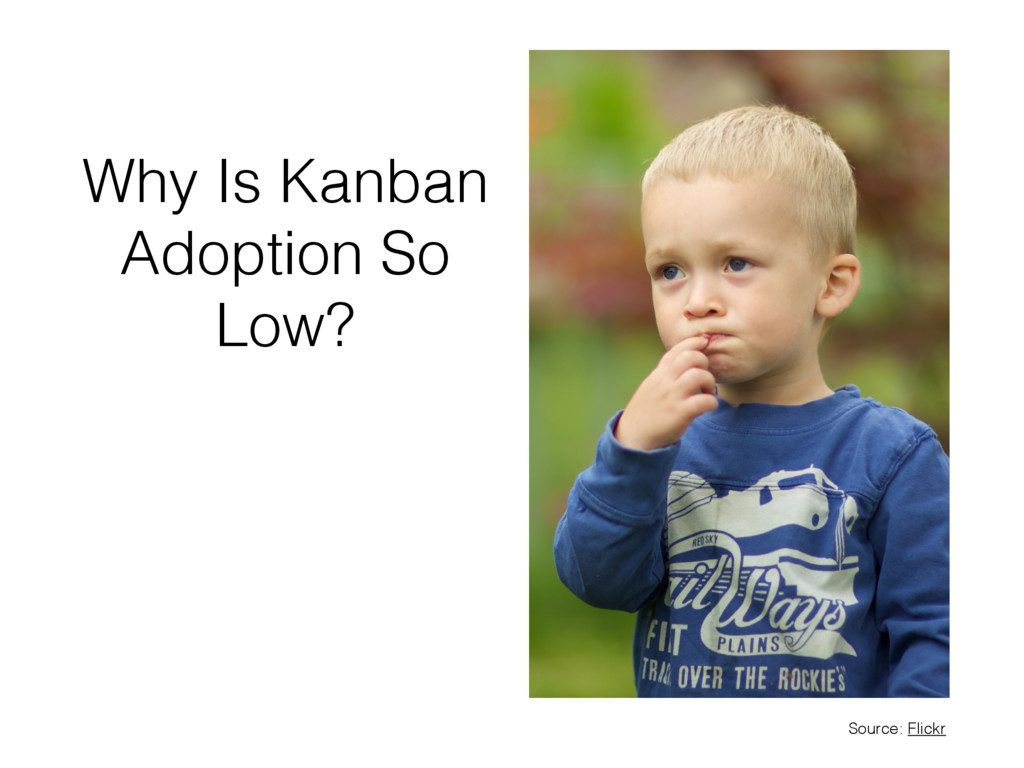 Why Is Kanban Adoption So Low? Source: Flickr