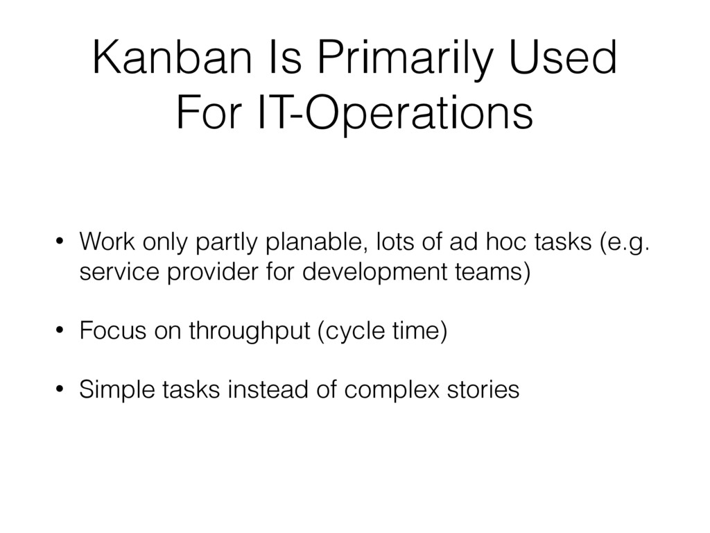 Kanban Is Primarily Used For IT-Operations • Wo...