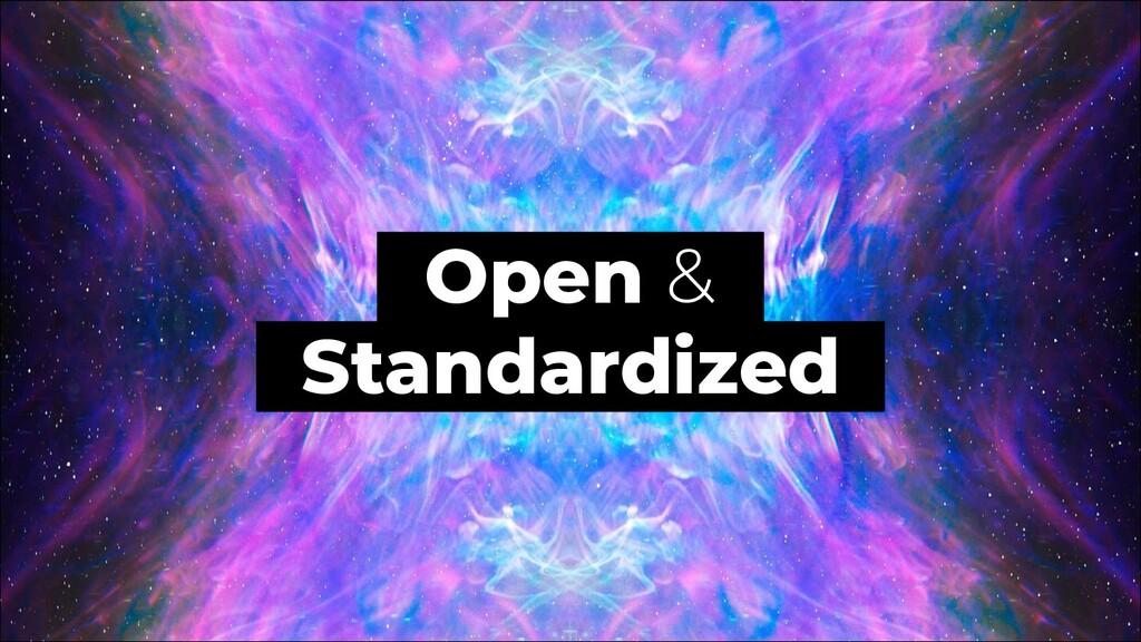 Open & Standardized