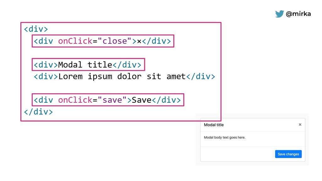 """@mirka <div> <div onClick=""""close"""">×</div> <div>..."""
