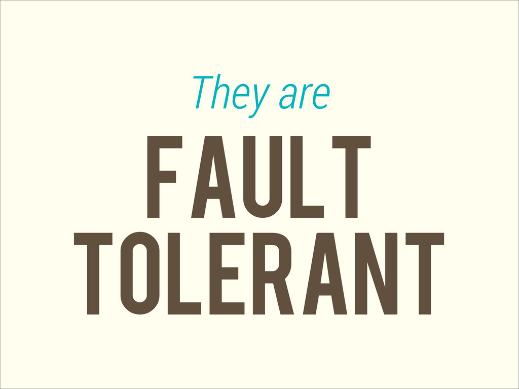 fault They are tolerant