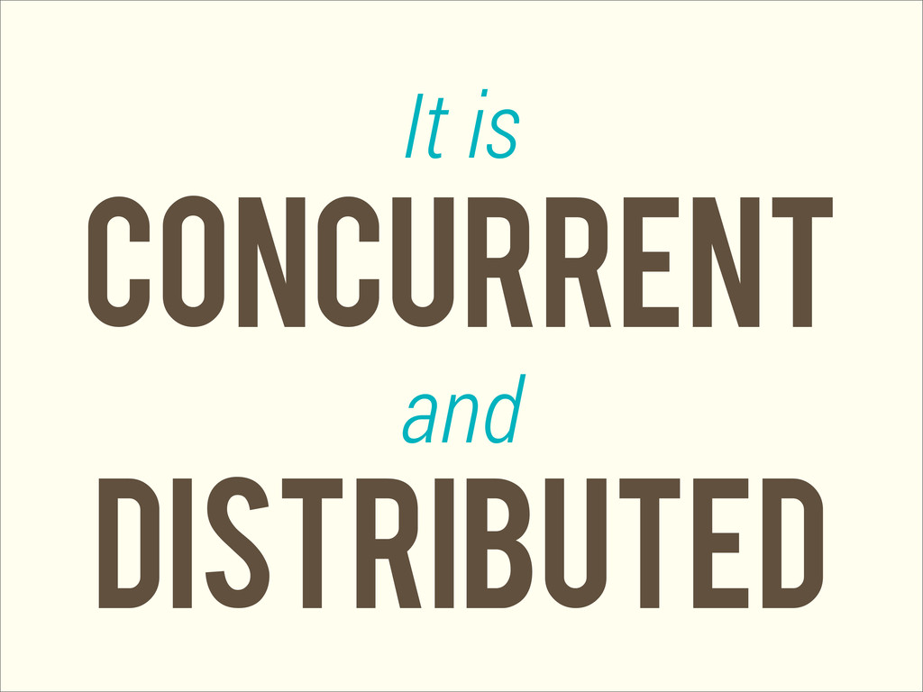 concurrent It is and DISTRIBUTED