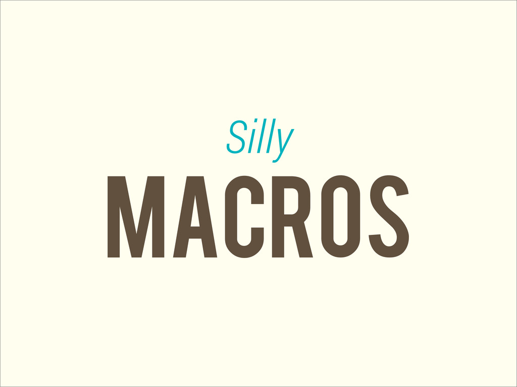 macros Silly
