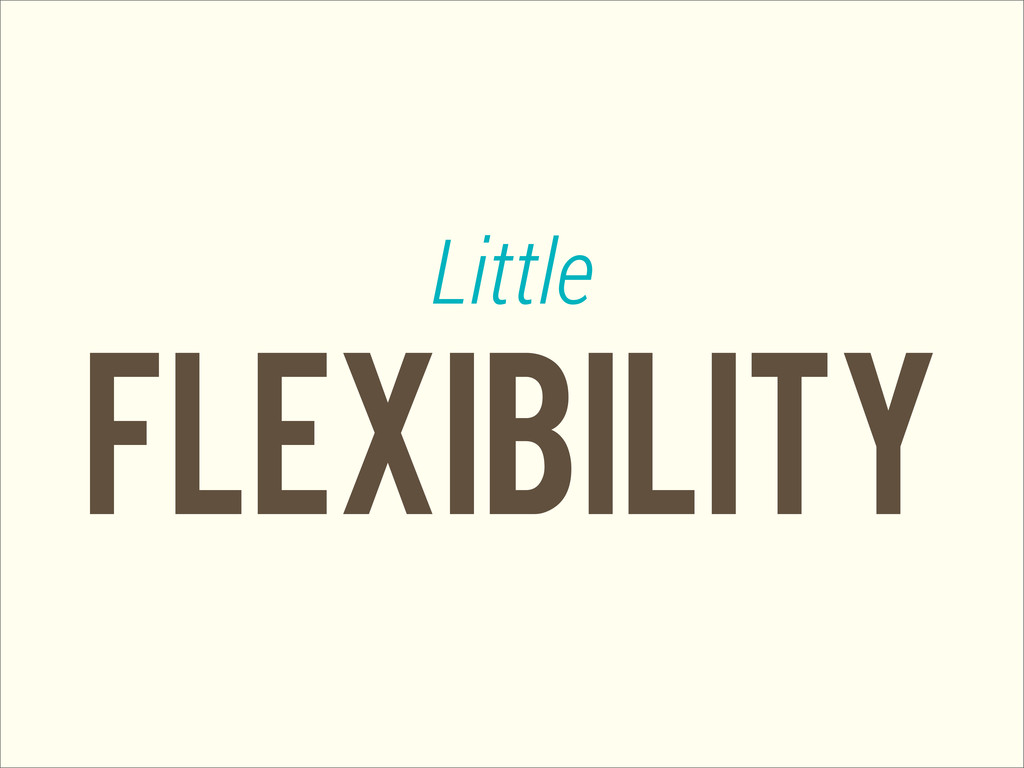 flexibility Little