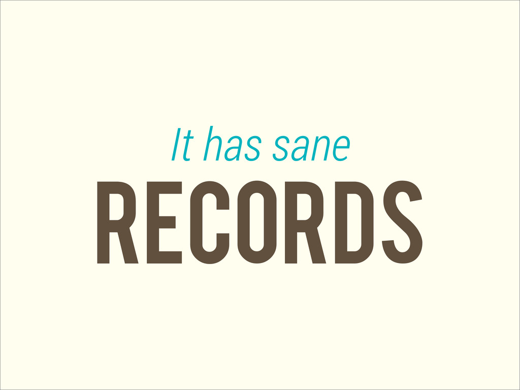 Records It has sane