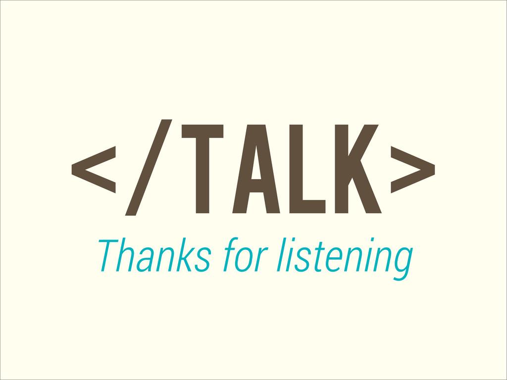 </talk> Thanks for listening